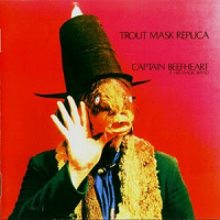 "Mental Musical Masterpieces # 2 Captain Beefheart and his Magic Band - ""Trout Mask Replica"""